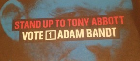 Australian election political flyer showing new Prime Minister Tony Abbott with the slogan stand up to Tony Abbott